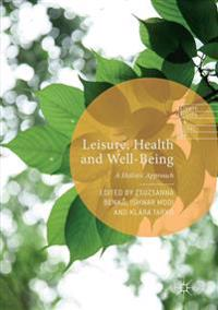 Leisure, Health and Well-Being : A Holistic Approach
