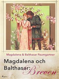 Magdalena och Balthasar: Breven