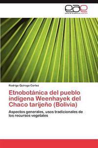 Etnobotanica del Pueblo Indigena Weenhayek del Chaco Tarijeno (Bolivia)