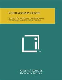 Contemporary Europe: A Study of National, International, Economic, and Cultural Trends
