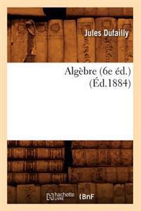 Alg�bre (6e �d.) (�d.1884)