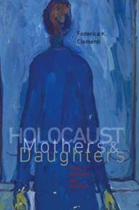 Holocaust Mothers & Daughters