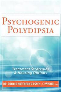Psychogenic Polydipsia: Treatment Strategies & Housing Options