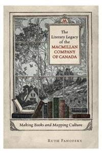 Literary Legacy of the Macmilian Company of Canada