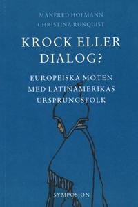 Krock eller dialog? : europeiska möten med Latinamerikas ursprungsfolk