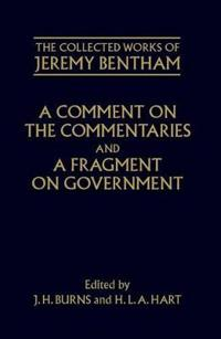 A Comment on the Commentaries and A Fragment on Government