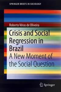 Crisis and Social Regression in Brazil