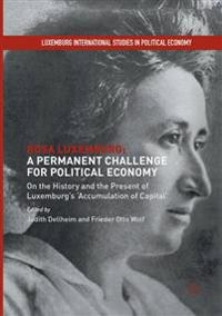 Rosa Luxemburg: A Permanent Challenge for Political Economy