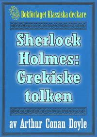 Sherlock Holmes: Äventyret med den grekiske tolken – Återutgivning av text från 1911