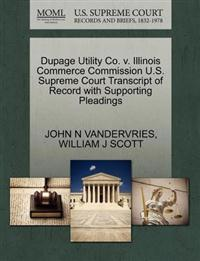 Dupage Utility Co. V. Illinois Commerce Commission U.S. Supreme Court Transcript of Record with Supporting Pleadings