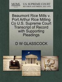 Beaumont Rice Mills V. Port Arthur Rice Milling Co U.S. Supreme Court Transcript of Record with Supporting Pleadings