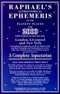 Raphael's Astronomical Ephemeris of the Planets' Places for 2000
