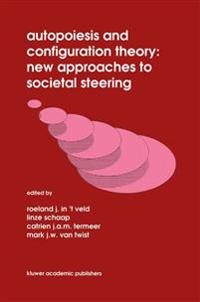 Autopoiesis and Configuration Theory: New Approaches to Societal Steering