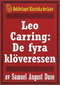 Leo Carring: De fyra klöveressen. Detektivroman. Återutgivning av text från 1935