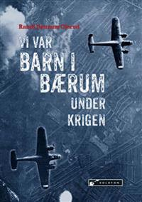 Vi var barn i Bærum under krigen - Randi Dønnum Olerud | Inprintwriters.org