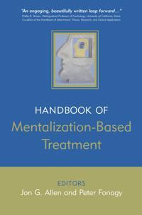 The Handbook of Mentalization-Based Treatment