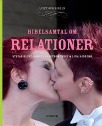 Livet och Bibeln : Bibelsamtal om relationer :
