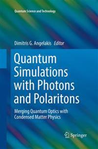 Quantum Simulations with Photons and Polaritons