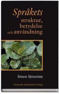 Språkets struktur, betydelse och användning