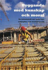 Byggande med kunskap och moral