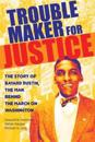 Troublemaker for Justice
