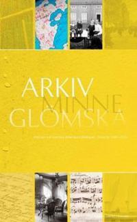 Arkiv, minne, glömska. Arkiven vid Svenska litteratursällskapet i Finland