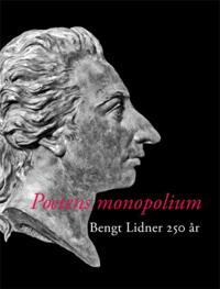 Poetens monopolium : Bengt Lidner 250 år