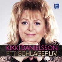 Kikki Danielsson - Ett schlagerliv