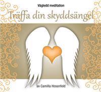 Vägledd meditation : träffa din skyddsängel