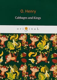 Cabbages and Kings - Koroli i kapusta.