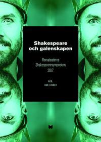 Shakespeare och galenskapen : Romateaterns Shakespearesymposium 2017