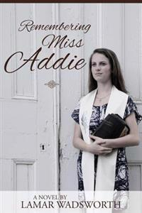 Remembering Miss Addie