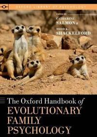 The Oxford Handbook of Evolutionary Family Psychology