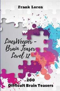 Linesweeper - Brain Teaser Level 12: 200 Difficult Brain Teasers