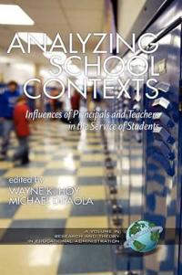 Analyzing School Contexts: Influences of Principals and Teachers in the Service of Students (Hc)