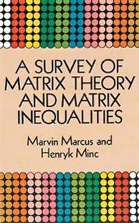 A Survey of Matrix Theory and Matrix Inequalities