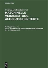 Beiträge Zum Dritten Symposion Tübingen 17. - 19. Februar 1977