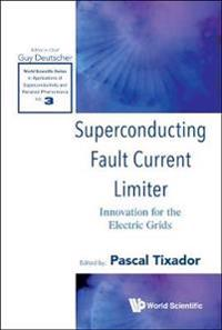 Superconducting Fault Current Limiter: Innovation For The Electric Grids