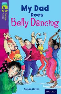 Oxford Reading Tree TreeTops Fiction: Level 11 More Pack B: My Dad Does Belly Dancing