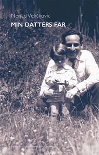 Min datters far - Nenad Velickovic   Inprintwriters.org