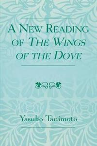 New Readings of The Wings of the Dove