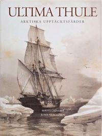 Ultima Thule : Arktiska upptäcktsfärder