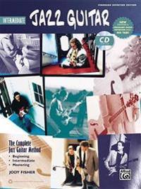 Intermediate Jazz Guitar: The Complete Jazz Guitar Method [With CD (Audio)]