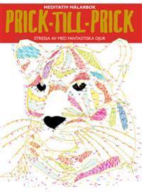 Prick-till-prick : meditativ målarbok - stressa av med fantastiska djur