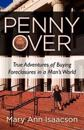 Penny Over: True Adventures of Buying Foreclosures in a Man's World