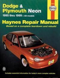 Dodge and Plymouth Neon: 1995 Thru 1999 - Based on a Complete Teardown and Rebuild