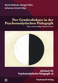 Der Genderdiskurs in der Psychoanalytischen Pädagogik