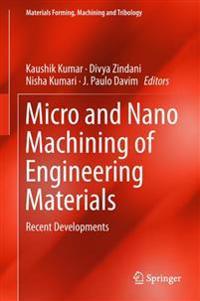 Micro and Nano Machining of Engineering Materials