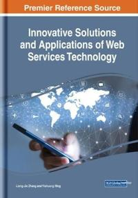 Innovative Solutions and Applications of Web Services Technology