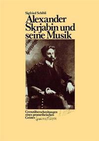 Alexander Skrjabin Und Seine Musik